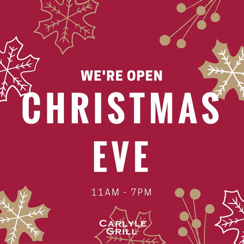 Christmas Hours.Christmas Eve Hours Carlyle Grill